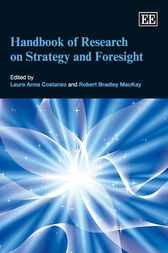 Handbook of Research on Strategy and Foresight by L.A. Costanzo