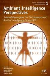Ambient Intelligence Perspectives by P. Mikulecký