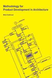 Methodology for Product Development in Architecture by M. Eekhout