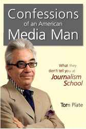 Confessions of an American Media Man by Tom Plate