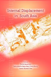 Internal Displacement in South Asia by Paula Banerjee