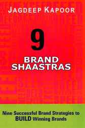 9 Brand Shaastras: Nine Successful Brand Strategies to Build Winning Brands