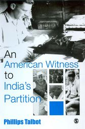 An American Witness To India's Partition by Phillip Talbot