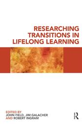 Researching Transitions in Lifelong Learning by John Field