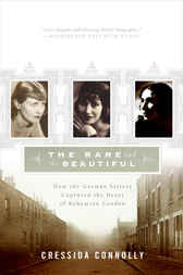 The Rare and the Beautiful by Cressida Connolly