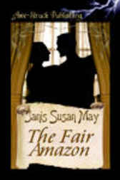 The Fair Amazon by Janis Susan May