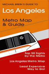 Michael Brein's Guide to Los Angeles by the Metro by Michael Brein