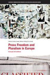Press Freedom and Pluralism in Europe: Concepts and Conditions