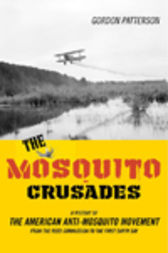 The Mosquito Crusades by Gordon Patterson