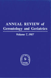 Annual Review of Gerontology and Geriatrics, Volume 7, 1987 by K. Warner Schaie