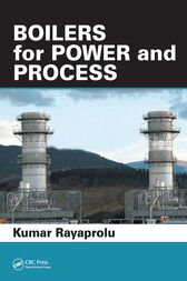 Boilers for Power and Process by Kumar Rayaprolu
