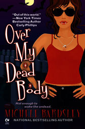 Over My Dead Body by Michele Bardsley