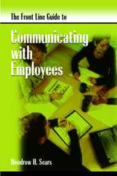 Frontline Guide to Communicating with Employees by Dr. Woodrow Sears