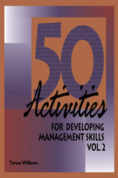 50 Activities for Developing Management Skills II by Teresa Williams