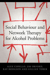 Social Behaviour and Network Therapy for Alcohol Problems by Alex Copello