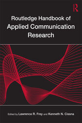 Routledge Handbook of Applied Communication Research by Lawrence R. Frey