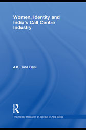 Women, Identity and India's Call Centre Industry by J.K. Tina Basi