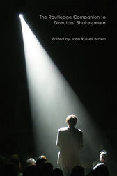 The Routledge Companion to Directors' Shakespeare by John Russell Brown