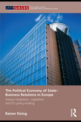 The Political Economy of State-Business Relations in Europe by Rainer Eising
