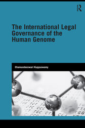 The International Legal Governance of the Human Genome by Chamundeeswari Kuppuswamy