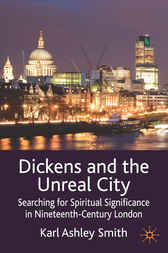 Dickens and the Unreal City by Karl Ashley Smith