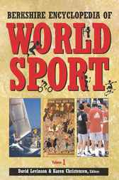 Berkshire Encyclopedia of World Sport by Karen Christensen
