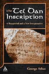 The Tel Dan Inscription by George Athas