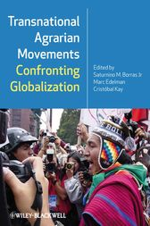 Transnational Agrarian Movements Confronting Globalization by Saturnino M. Borras