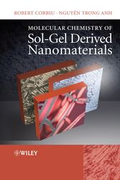 Molecular Chemistry of Sol-Gel Derived Nanomaterials by Robert Corriu
