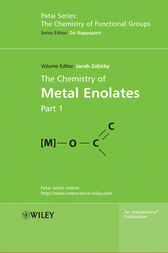 The Chemistry of Metal Enolates, 2 Volume Set by Jacob Zabicky