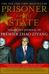 Prisoner of the State by Zhao Ziyang;  Adi Ignatius;  Adi Ignatius; Bao Pu; Bao Pu;  Renee Chiang;  Renee Chiang;  Roderick MacFarquhar