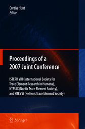 Proceedings of the VIIIth Conference of the International Society for Trace Element Research in Humans (ISTERH), the IXth Conference of the Nordic Trace Element Society (NTES), and the VIth Conference of the Hellenic Trace Element Society (HTES), 2007 by Curtiss Hunt