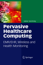 Pervasive Healthcare Computing by Upkar Varshney