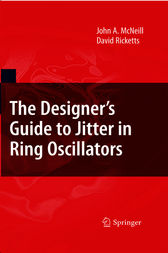 The Designer's Guide to Jitter in Ring Oscillators by John A. McNeill