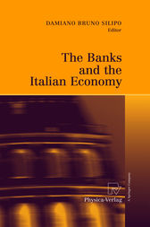 The Banks and the Italian Economy by Damiano Bruno Silipo