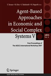Agent-Based Approaches in Economic and Social Complex Systems V: Post-Proceedings of The AESCS International Workshop 2007