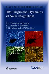 The Origin and Dynamics of Solar Magnetism by M.J. Thompson