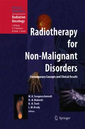 Radiotherapy for Non-Malignant Disorders by Michael Heinrich Seegenschmiedt