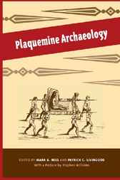 Plaquemine Archaeology by Mark A. Rees