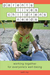 Parents' Lives, Children's Needs: Working Together for Everyone's Well-Being