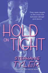 Hold On Tight by Stephanie Tyler