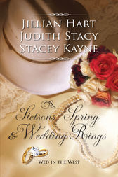 Stetsons, Spring And Wedding Rings by Jillian Hart
