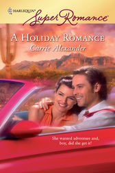 A Holiday Romance by Carrie Alexander