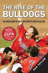 The Rise of the Bulldogs by Dan Taylor