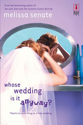 Whose Wedding Is It Anyway? by Melissa Senate