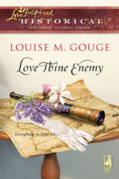 Love Thine Enemy by Louise M. Gouge
