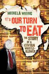 It's Our Turn to Eat by Michela Wrong