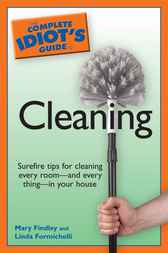 The Complete Idiot's Guide to Cleaning by Linda Formichelli