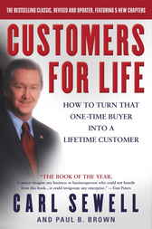 Customers for Life: How to Turn That One-Time Buyer Into a Lifetime Customer