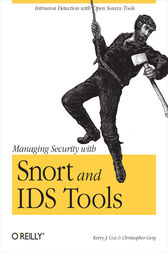 Managing Security with Snort & IDS Tools by Kerry J. Cox